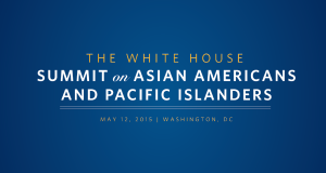 The White House Summit on Asian Americans and Pacific Islanders: Historic Gathering of Almost 2,000 People