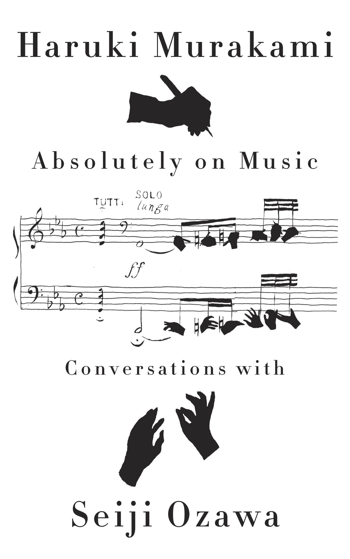 """8Books: """"Absolutely on Music"""" by Haruki Murakami"""